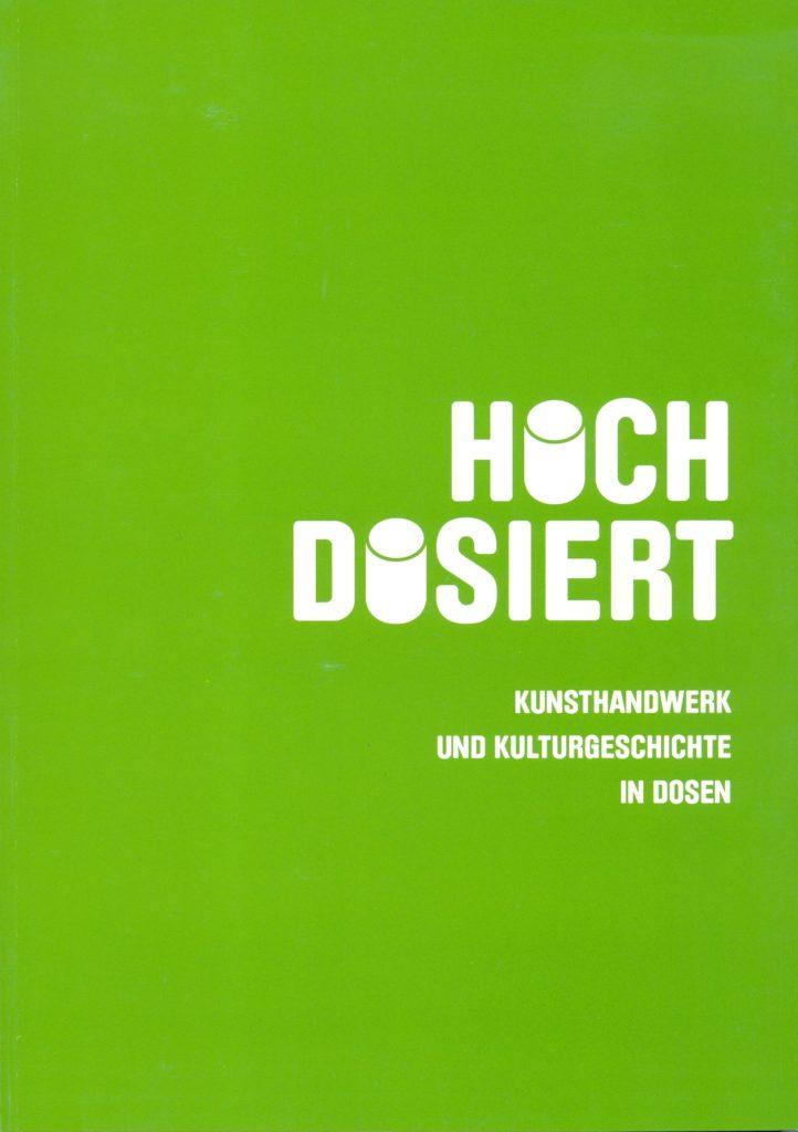 Museen Deggendorf - Publikation Coverbild Hochdosiert